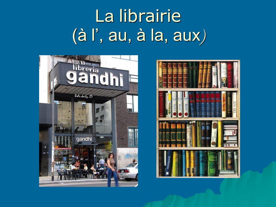 La librairie (à l, au, à la, aux )