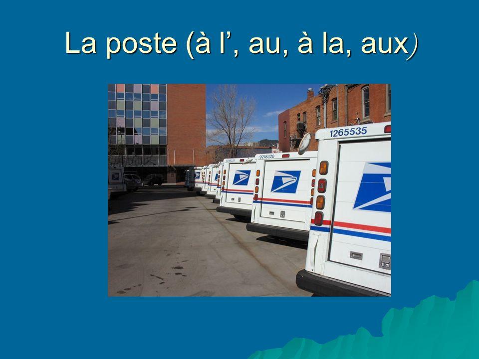 La poste (à l, au, à la, aux )