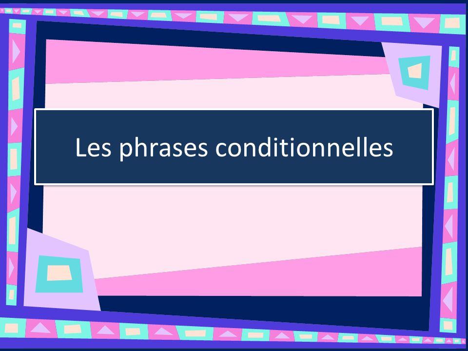 Les phrases conditionnelles Have 2 clauses in the sentence Sequence: si clause I.PRÉSENT II.IMPARFAIT III.PQP main clause FUTUR CONDITIONNEL CONDITIONNEL PASSÉ