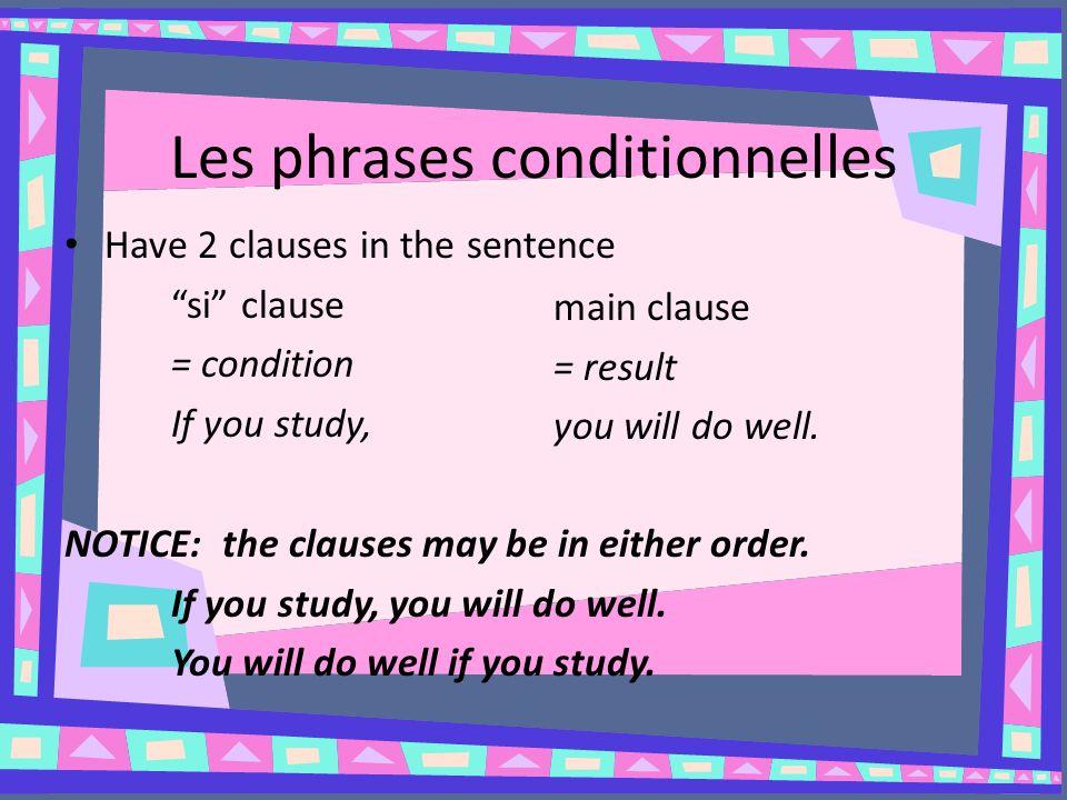 Les phrases conditionnelles Donnez la forme appropriée du verbe faire.