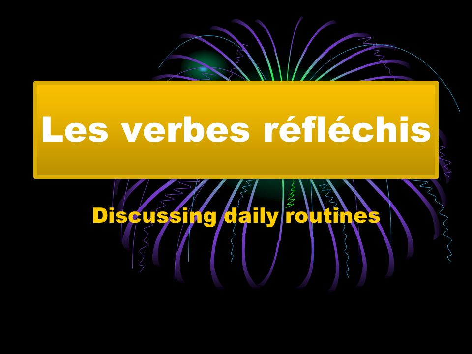 What is a reflexive verb.Many verbs begin with se.