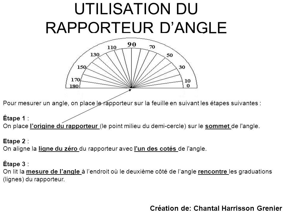 UTILISATION DU RAPPORTEUR DANGLE Pour mesurer un angle, on place le rapporteur sur la feuille en suivant les étapes suivantes : Étape 1 : On place lor