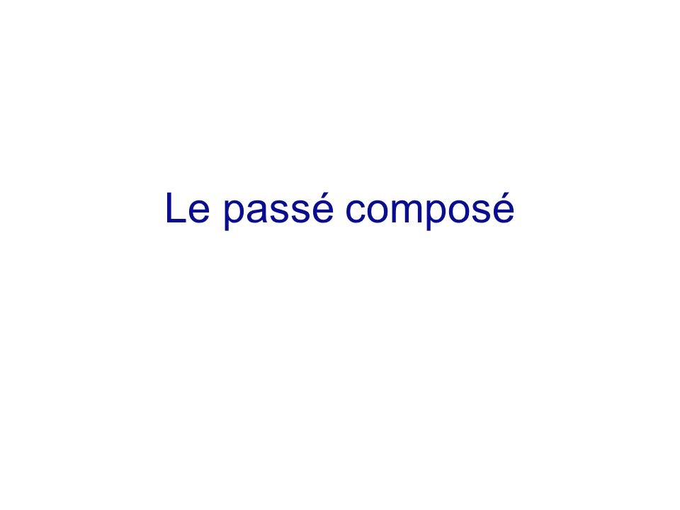 The passé composé is used for: 1.An action completed in the past 2.An action repeated a number of times in the past 3.A series of actions completed in the past