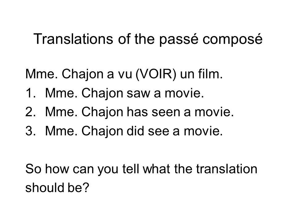 Translations… A- Tu as vu le film.B - Oui, jai vu le film.