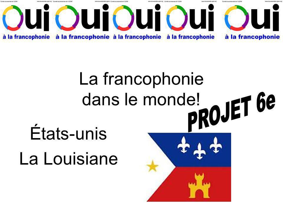 La francophonie dans le monde! États-unis La Louisiane