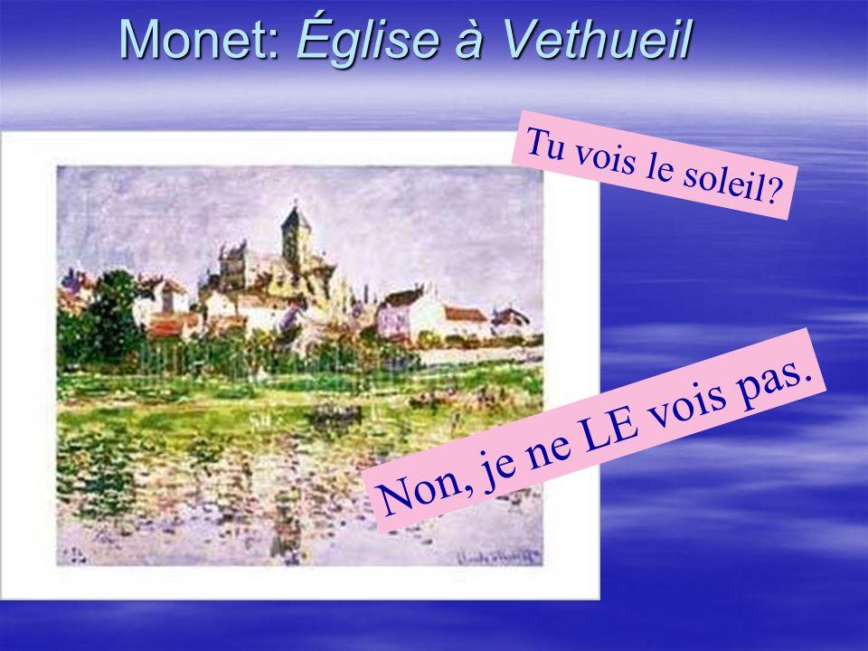 Monet: Église à Vethueil Non, je ne LE vois pas. Tu vois le soleil?