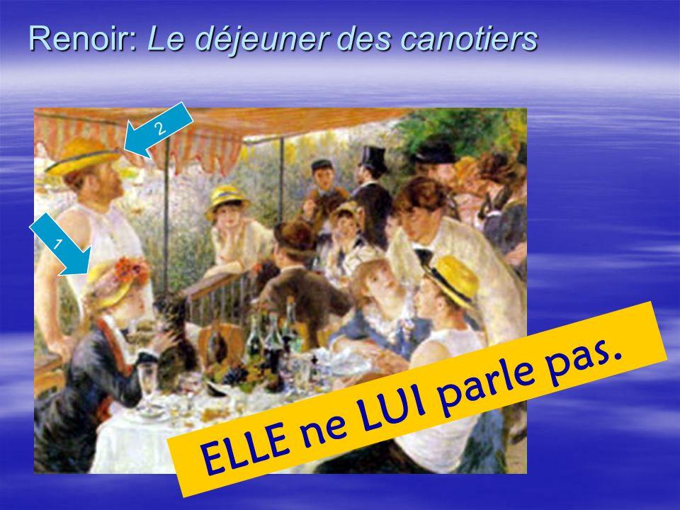 Renoir: Le déjeuner des canotiers 2 ELLE ne LUI parle pas.. 1