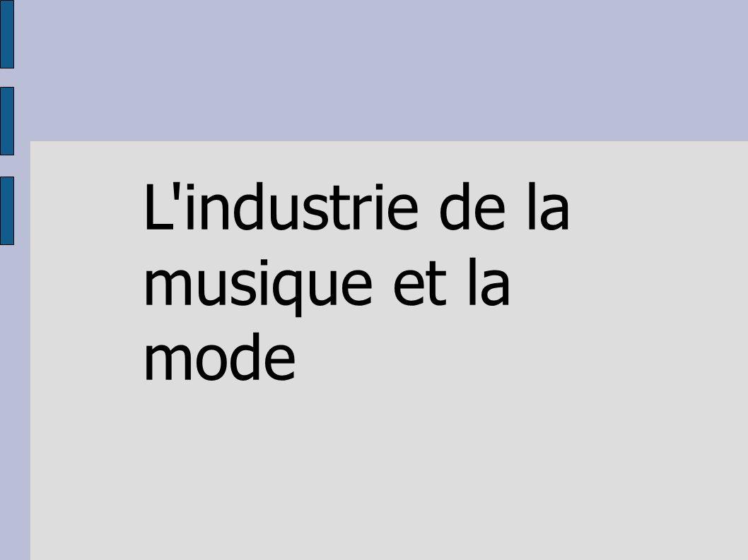 L'industrie de la musique et la mode