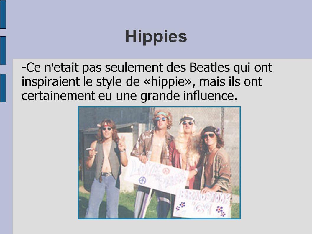 Hippies -Ce n ' etait pas seulement des Beatles qui ont inspiraient le style de «hippie», mais ils ont certainement eu une grande influence.