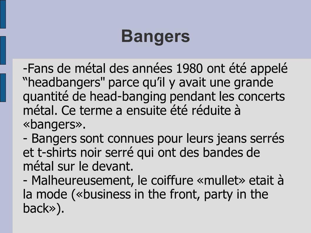 Bangers -Fans de métal des années 1980 ont été appelé headbangers