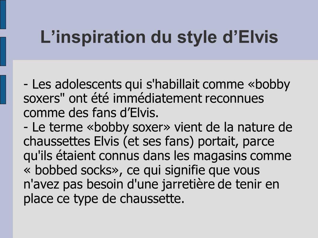 Linspiration du style dElvis - Les adolescents qui s'habillait comme «bobby soxers