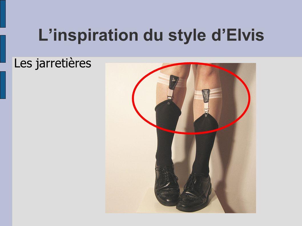 Linspiration du style dElvis Les jarretières