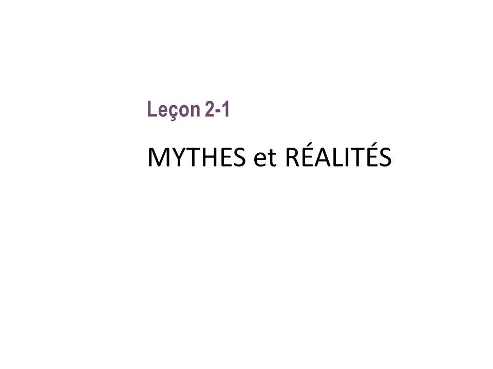 Leçon 2-1 MYTHES et RÉALITÉS