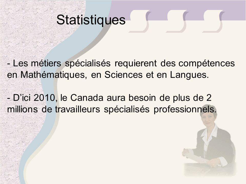 Statistiques - Les métiers spécialisés requierent des compétences en Mathématiques, en Sciences et en Langues.