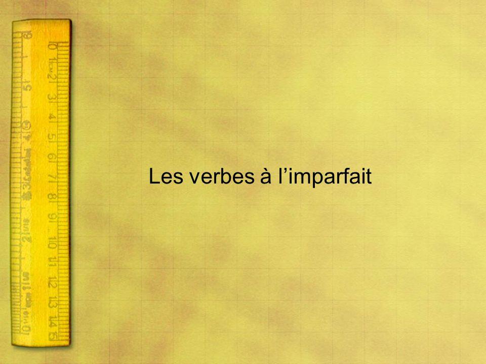 Les verbes réguliers Je: ais Tu:ais Il/elle/on:ait Nous:ions Vous:iez Ils/elles:aient