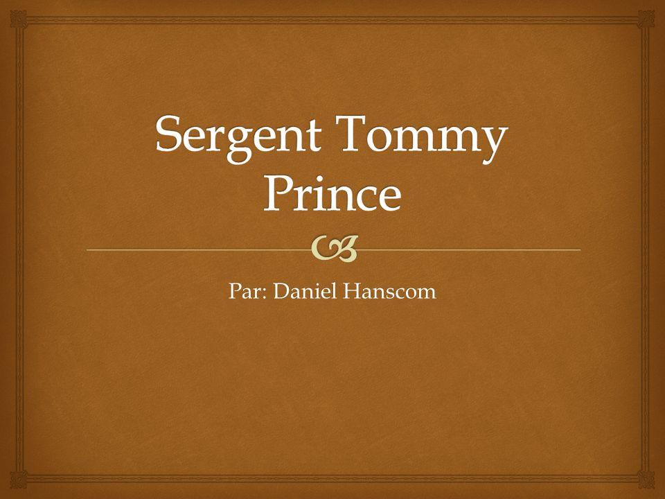 Quest ce que Tommy Prince est fait pour être aimer?