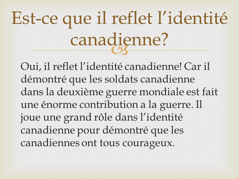 Oui, il reflet lidentité canadienne.