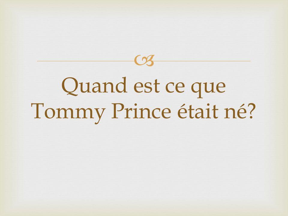 Quand est ce que Tommy Prince était né