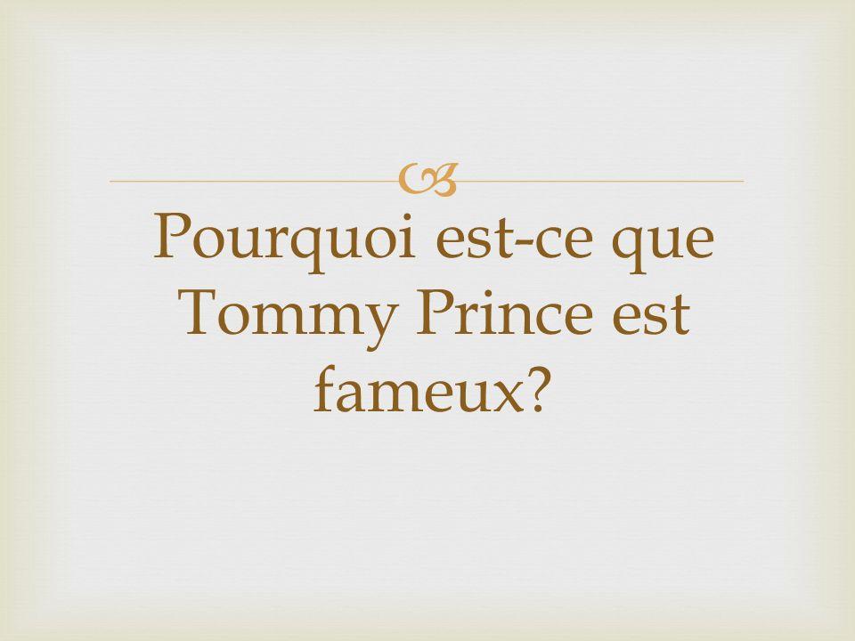 Pourquoi est-ce que Tommy Prince est fameux
