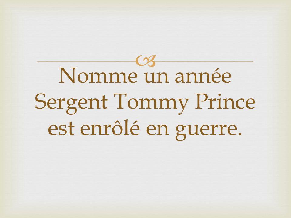 Nomme un année Sergent Tommy Prince est enrôlé en guerre.
