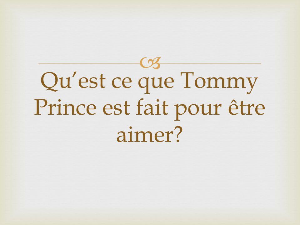 Quest ce que Tommy Prince est fait pour être aimer