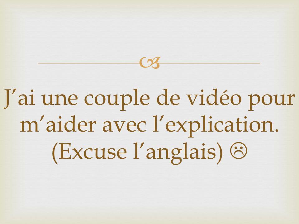 Jai une couple de vidéo pour maider avec lexplication. (Excuse langlais)