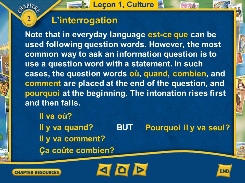 2 Linterrogation Note that in everyday language est-ce que can be used following question words.