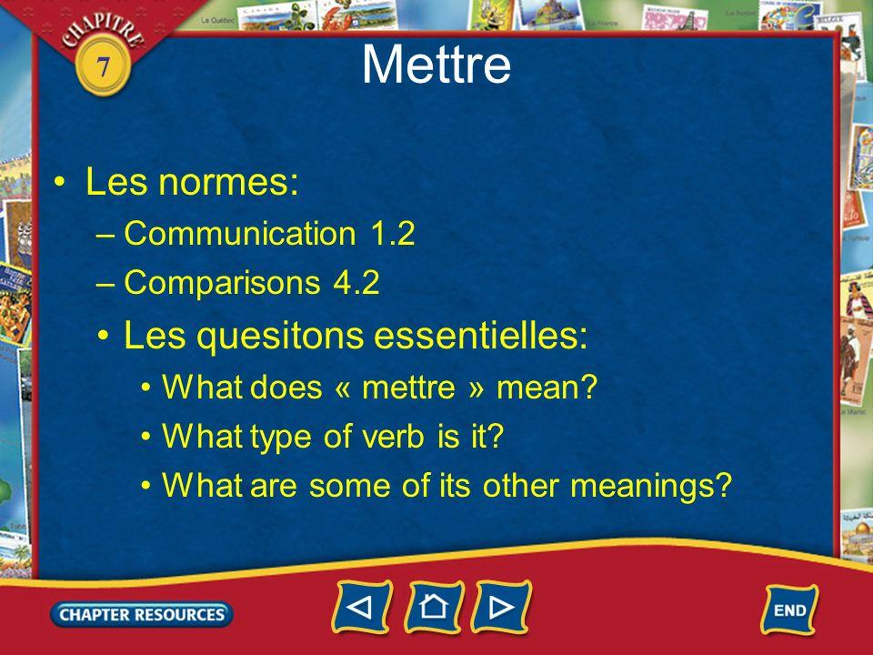 7 Le verbe mettre au présent 1.Study the forms of the verb mettre (to put, to put on) in the present tense.