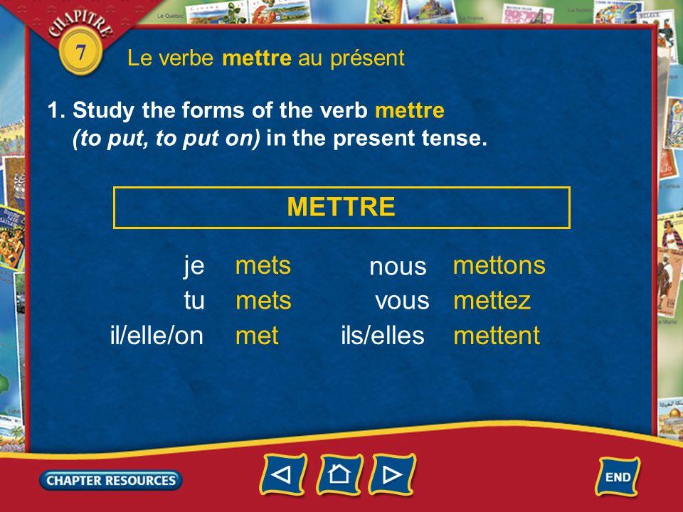 7 2.Note that mettre has various meanings.