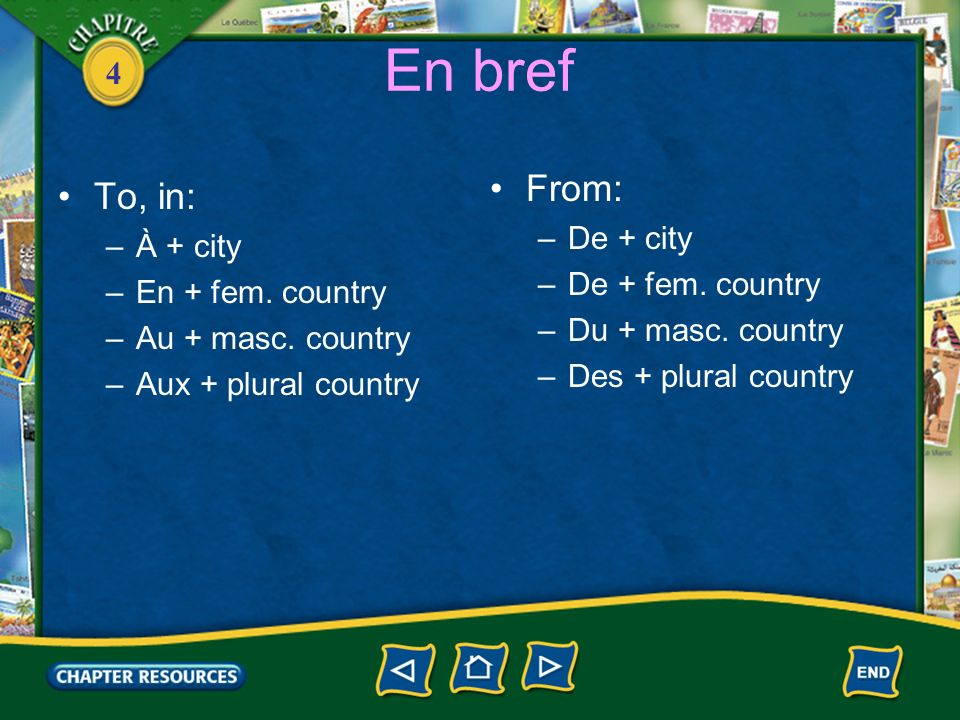 4 Les prépositions avec les noms géographiques 1.With names of cities, you use the preposition à to express in or to.