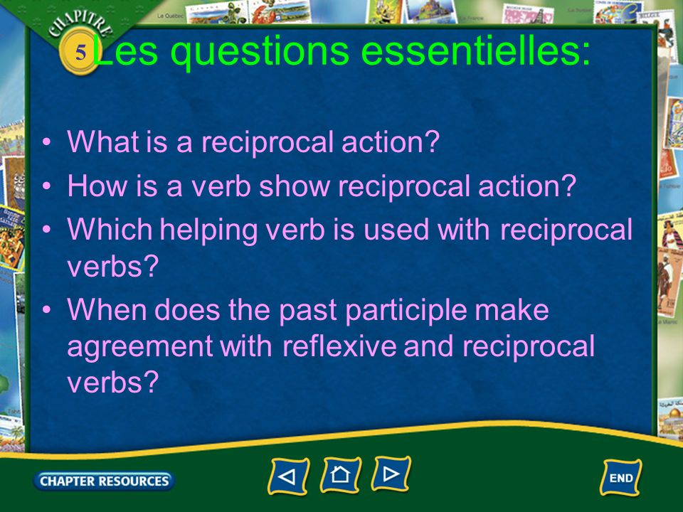 5 En bref: Reciprocal = an action going back and forth between to people, use ETRE in p.c Reflexive pronouns show recriprocal action Reflexive pronouns can be direct object pronouns (EACH OTHER)= past participle agreement Reflexive pronouns can be INDIIRECT object pronouns (TO each other) = NO past participle agreement