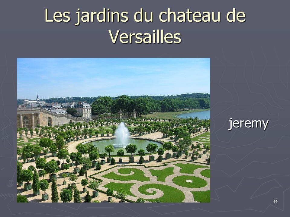 Les jardins du chateau de Versailles jeremy Wu jeremy Wu 14