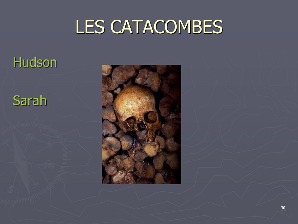 30 LES CATACOMBES HudsonSarah