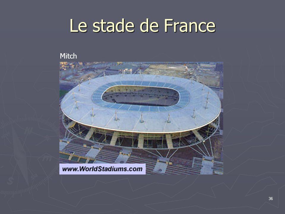 Le stade de France 36 Mitch