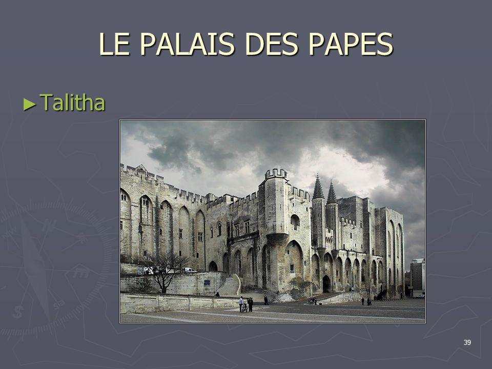 39 LE PALAIS DES PAPES Talitha Talitha