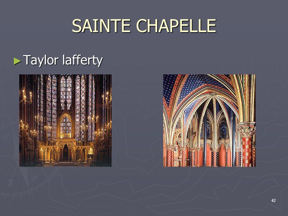 42 SAINTE CHAPELLE Taylor lafferty Taylor lafferty