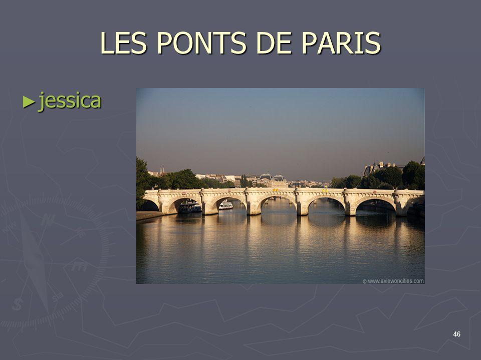 46 LES PONTS DE PARIS jessica jessica