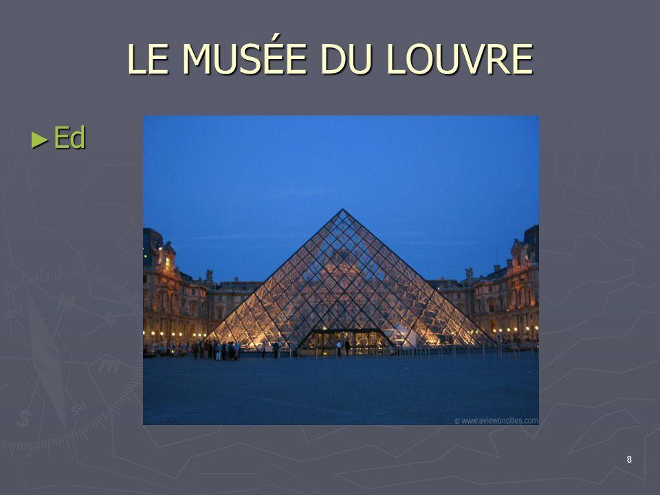 8 LE MUSÉE DU LOUVRE Ed Ed