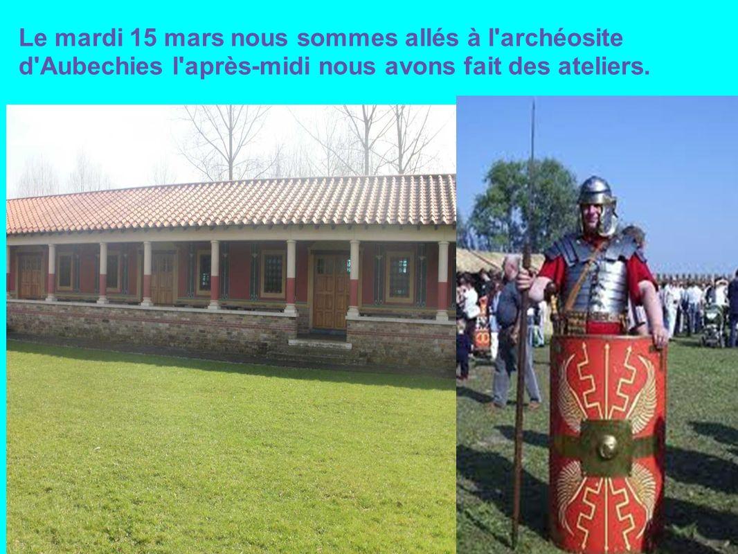 Le mardi 15 mars nous sommes allés à l'archéosite d'Aubechies l'après-midi nous avons fait des ateliers.