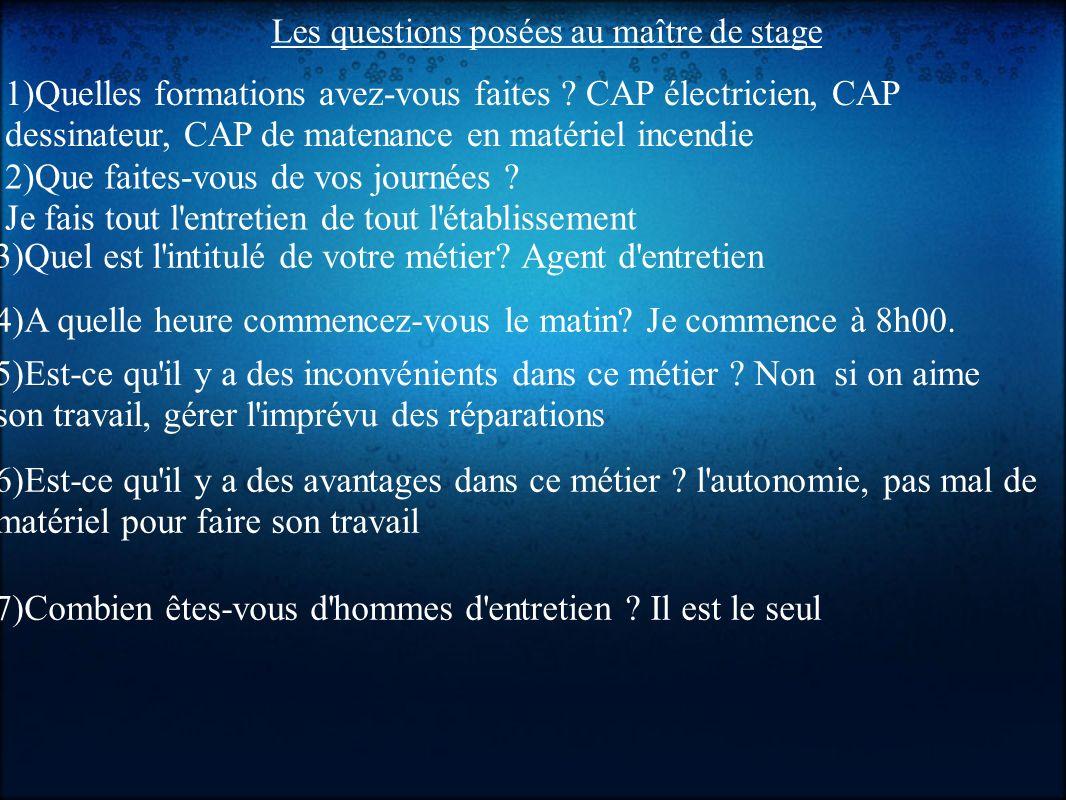 Les questions posées au maître de stage 1)Quelles formations avez-vous faites .
