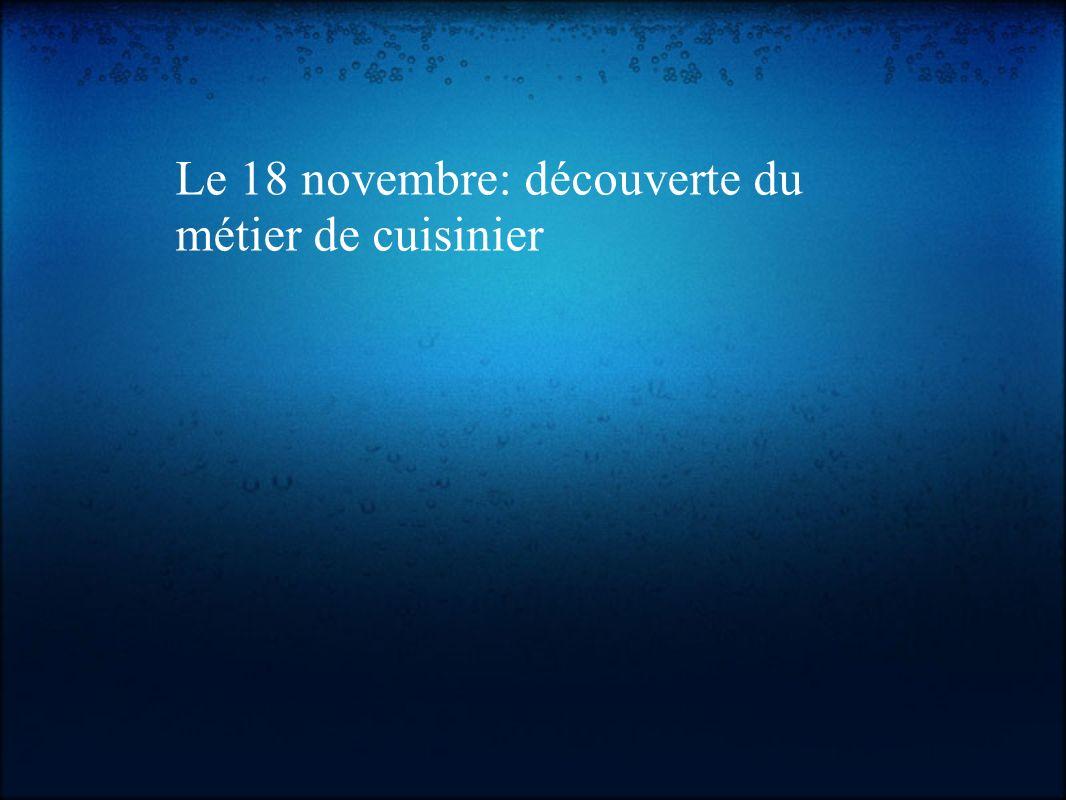 Le 18 novembre: découverte du métier de cuisinier