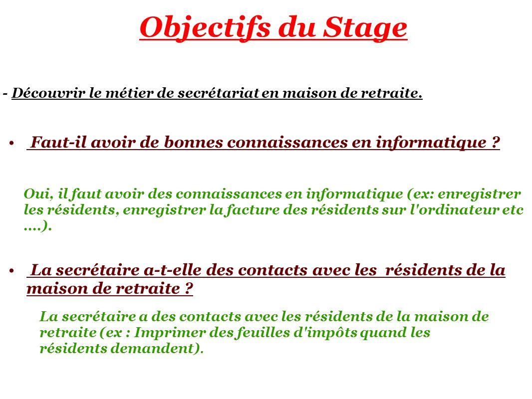 Objectifs du Stage - Découvrir le métier de secrétariat en maison de retraite.