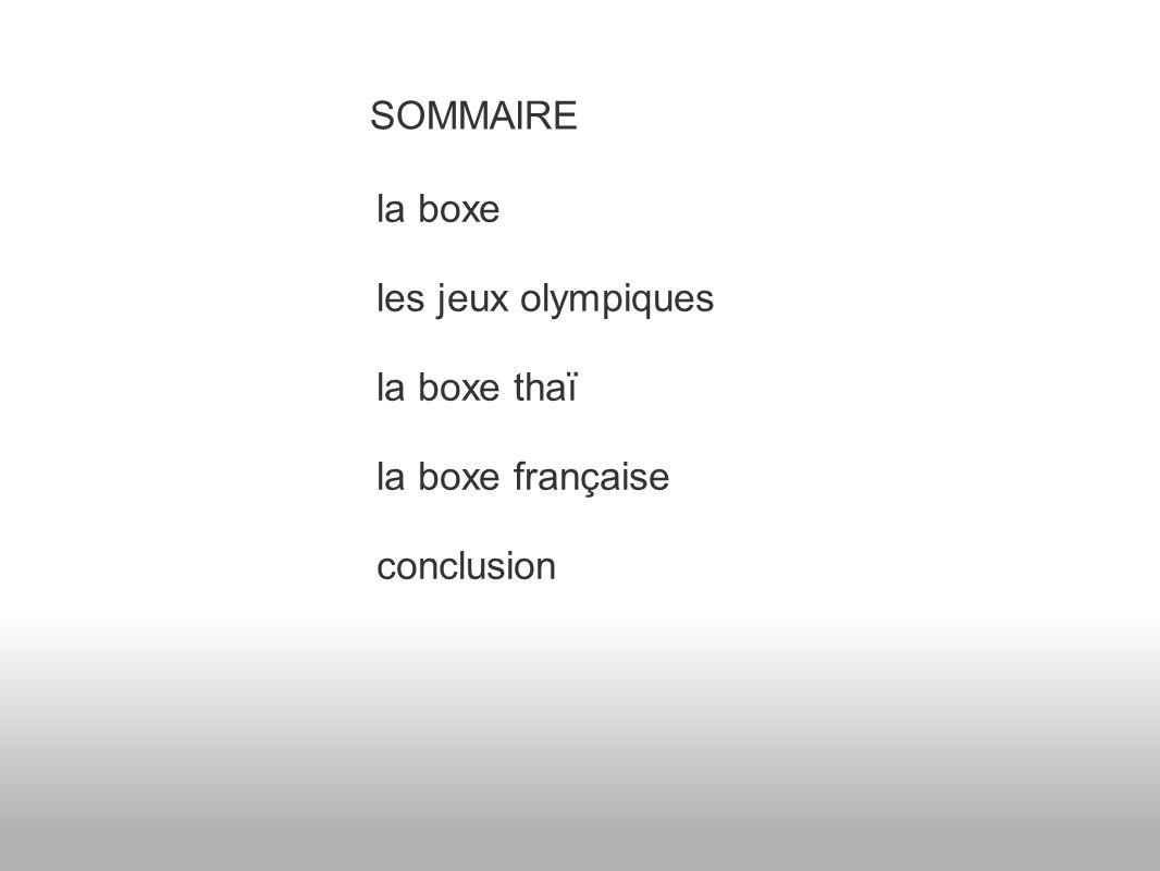 SOMMAIRE la boxe les jeux olympiques la boxe thaï la boxe française conclusion