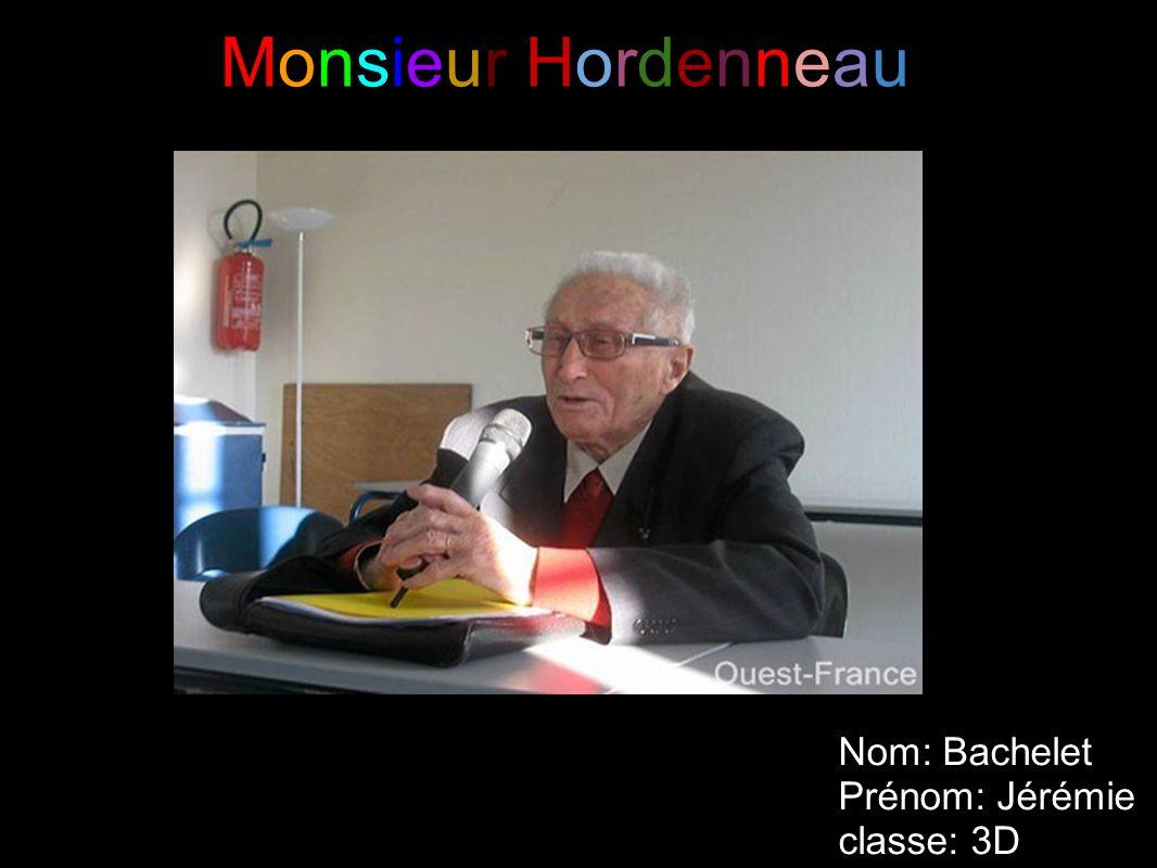 Monsieur Hordenneau Nom: Bachelet Prénom: Jérémie classe: 3D
