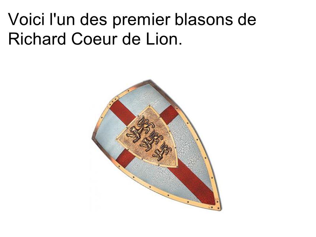Voici l'un des premier blasons de Richard Coeur de Lion.