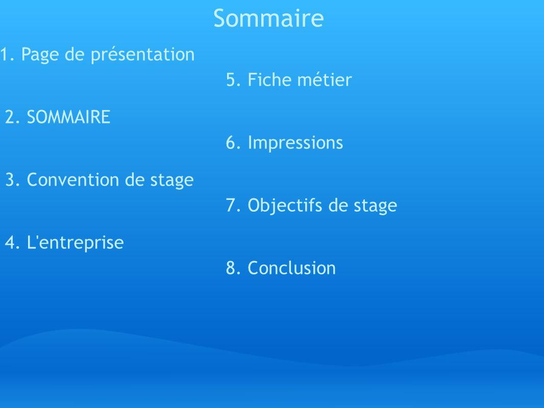 Sommaire 1. Page de présentation 2. SOMMAIRE 3. Convention de stage 4.