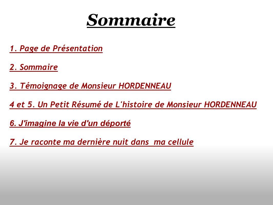 Témoignage de Monsieur HORDENNEAU Son Histoire par ce lien : L histoire de Monsieur HORDENNEAU