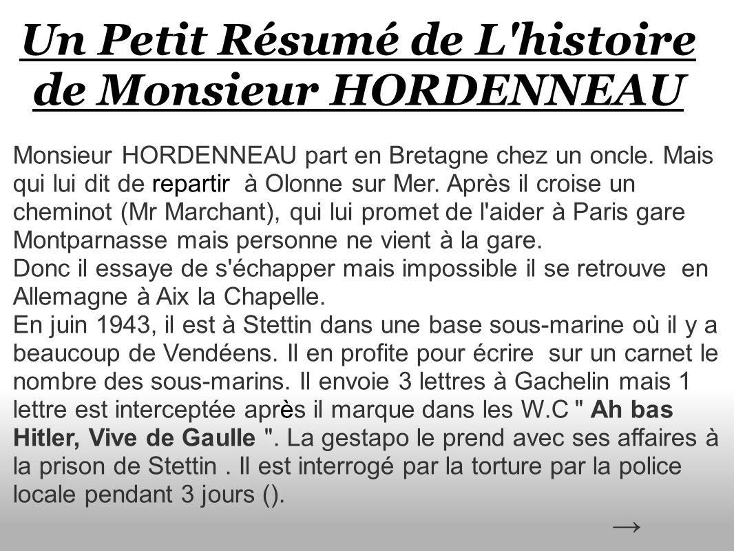 Un Petit Résumé de L'histoire de Monsieur HORDENNEAU Monsieur HORDENNEAU part en Bretagne chez un oncle. Mais qui lui dit de repartir à Olonne sur Mer