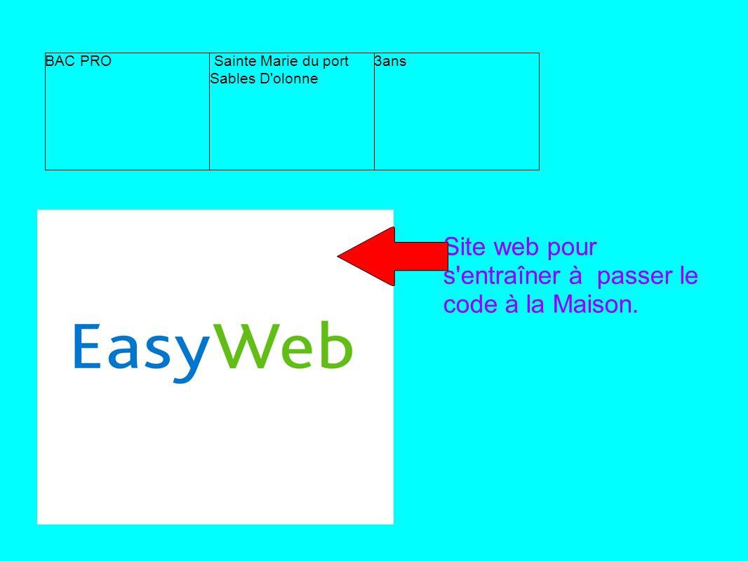 BAC PRO Sainte Marie du port Sables D'olonne 3ans Site web pour s'entraîner à passer le code à la Maison.