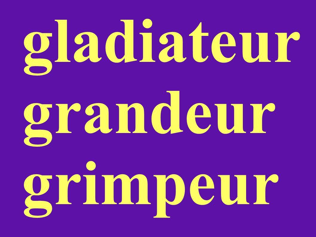 gladiateur grandeur grimpeur